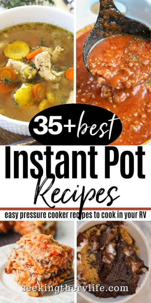 Pinterest pin with 4 images of instant pot recipes you can make in your RV. From spaghetti sauce, chicken soup, lasagna, and brownies